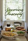 Savoring Tuscany : Recipes and Reflections on Tuscan Cooking (The Savoring Series)