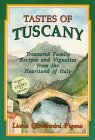 Tastes of Tuscany : Treasured Family Recipes and Vignettes from the Heartland of Italy